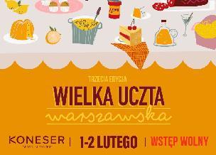 Wielka Uczta Warszawska 1-2 lutego 2020. Musisz tam być!