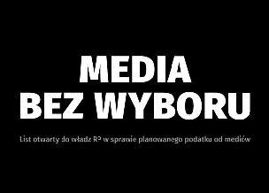 MEDIA BEZ WYBORU. List otwarty do władz Rzeczypospolitej Polskiej i liderów ugrupowań politycznych